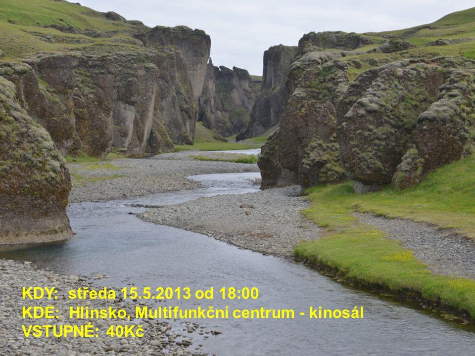 KDY: středa 15.5.2013 od 18:00 KDE: Hlinsko, Multifunkční centrum - kinosál VSTUPNÉ: 40Kč