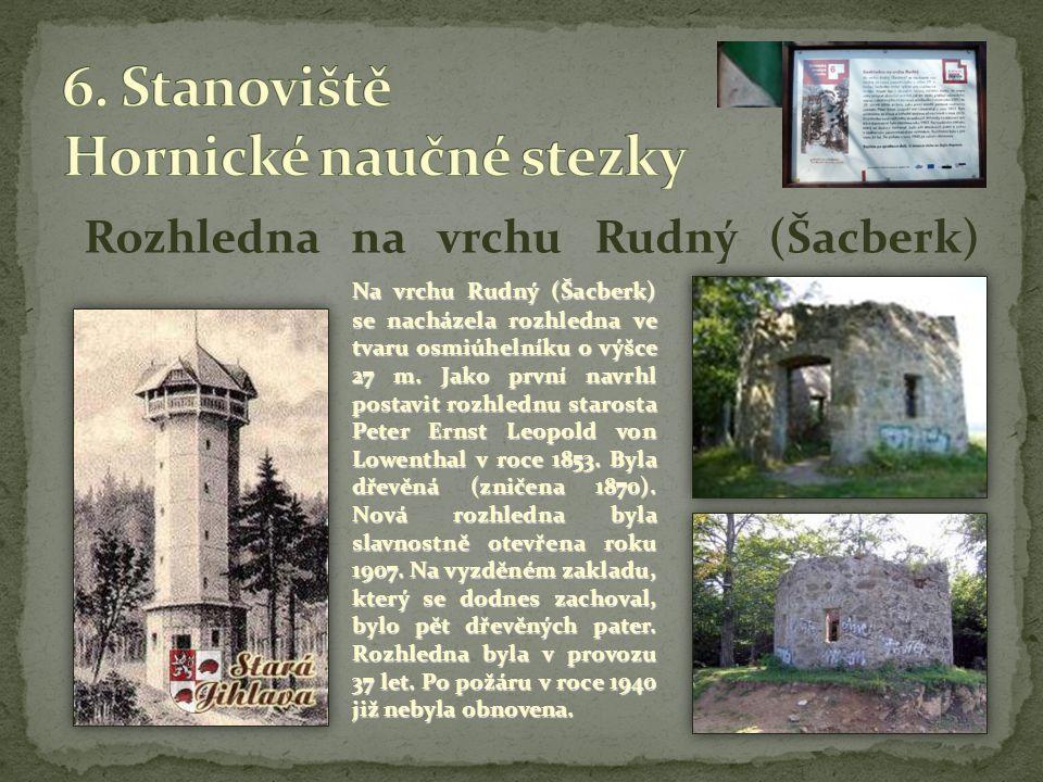 Rozhledna na vrchu Rudný (Šacberk) Na vrchu Rudný (Šacberk) se nacházela rozhledna ve tvaru osmiúhelníku o výšce 27 m. Jako první navrhl postavit rozh