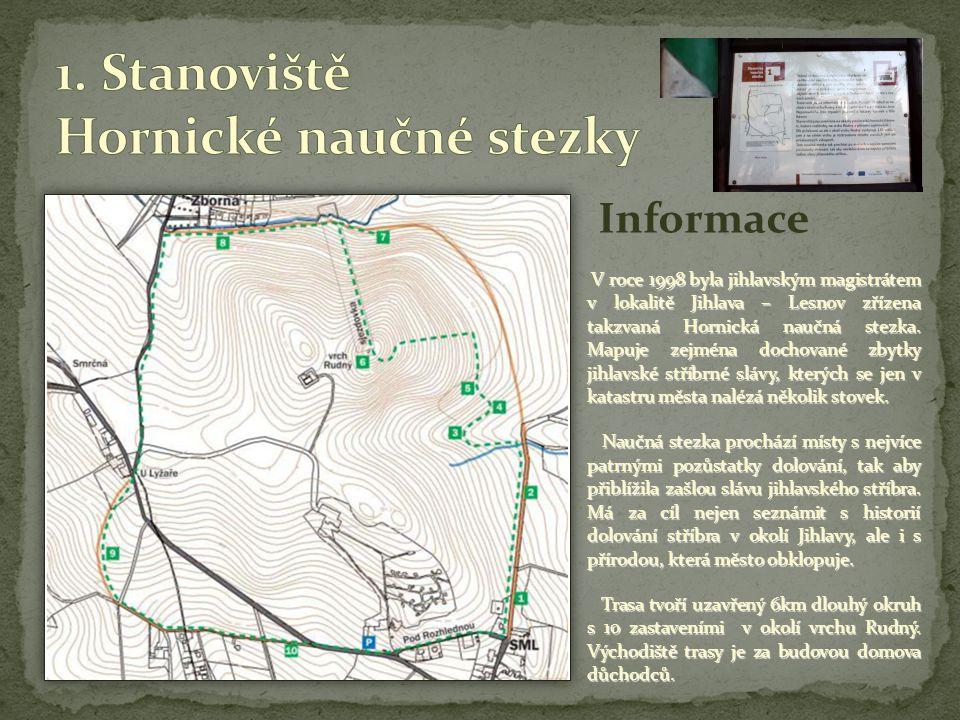 Informace V roce 1998 byla jihlavským magistrátem v lokalitě Jihlava – Lesnov zřízena takzvaná Hornická naučná stezka. Mapuje zejména dochované zbytky