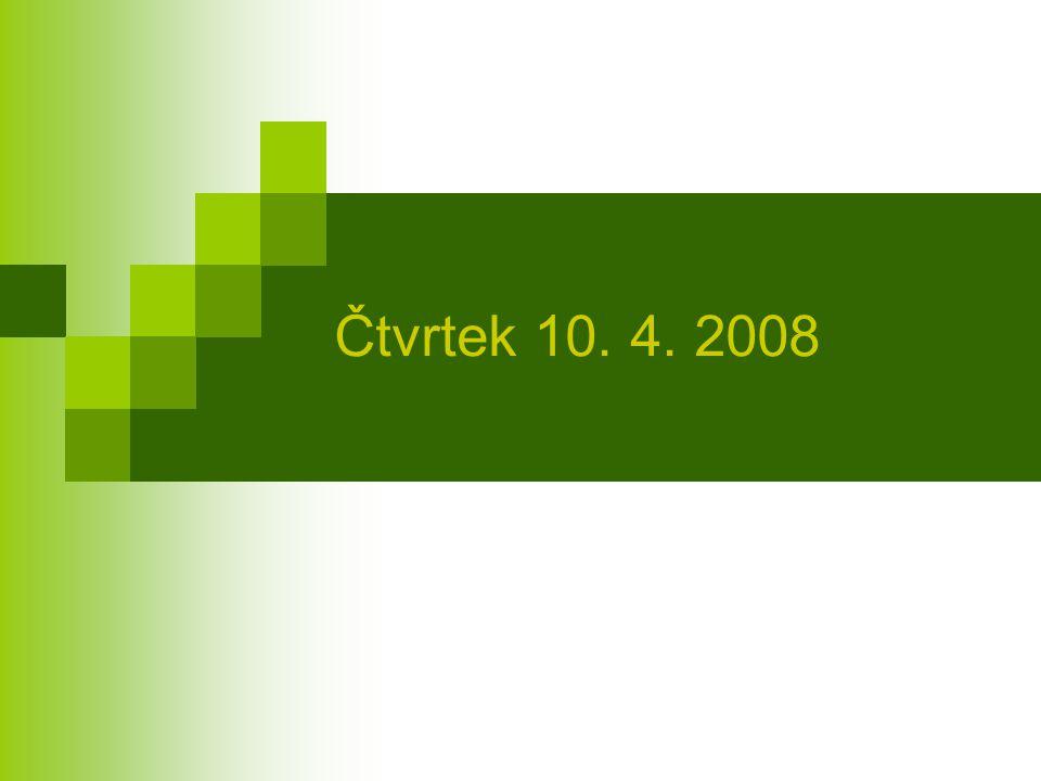 Čtvrtek 10. 4. 2008