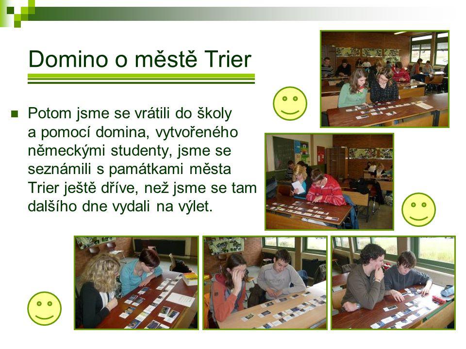 Domino o městě Trier  Potom jsme se vrátili do školy a pomocí domina, vytvořeného německými studenty, jsme se seznámili s památkami města Trier ještě dříve, než jsme se tam dalšího dne vydali na výlet.