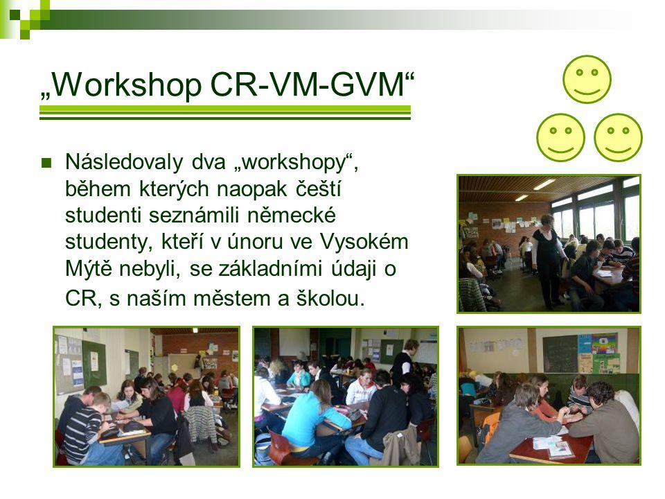 """""""Workshop CR-VM-GVM  Následovaly dva """"workshopy , během kterých naopak čeští studenti seznámili německé studenty, kteří v únoru ve Vysokém Mýtě nebyli, se základními údaji o CR, s naším městem a školou."""
