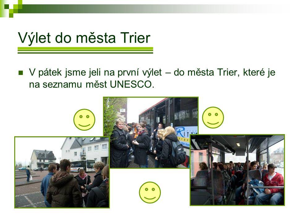 Výlet do města Trier  V pátek jsme jeli na první výlet – do města Trier, které je na seznamu měst UNESCO.