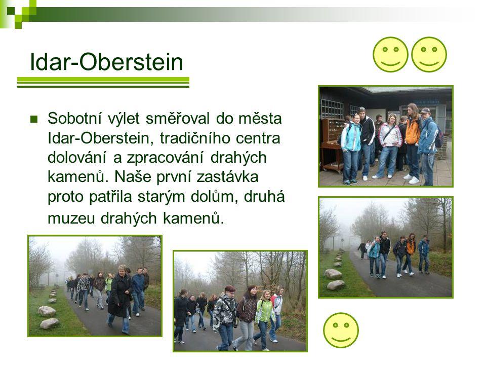 Idar-Oberstein  Sobotní výlet směřoval do města Idar-Oberstein, tradičního centra dolování a zpracování drahých kamenů.