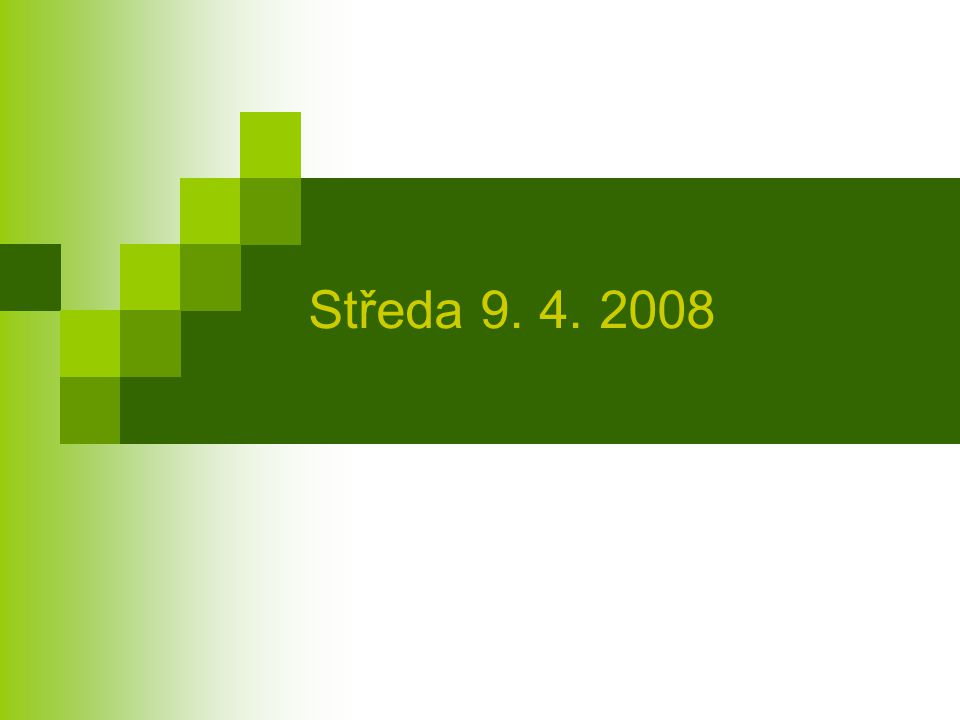 Sobota 12. 4. 2008