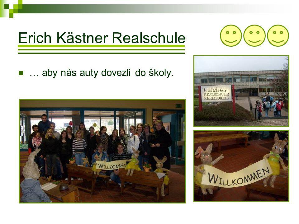 Erich Kästner Realschule  … aby nás auty dovezli do školy.