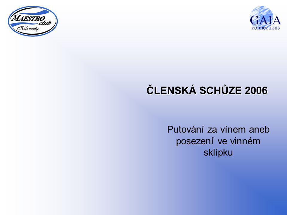 ČLENSKÁ SCHŮZE 2006 Putování za vínem aneb posezení ve vinném sklípku
