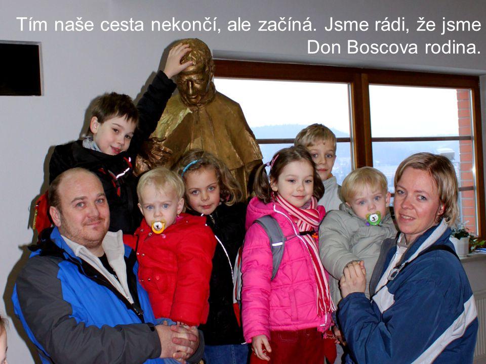 Tím naše cesta nekončí, ale začíná. Jsme rádi, že jsme Don Boscova rodina.