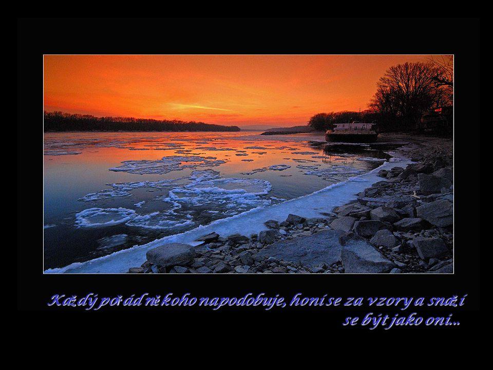 Málokdo si ale uv ě domuje, ž e nejt ěž ší je být sám sebou a zárove ň n ě kým...