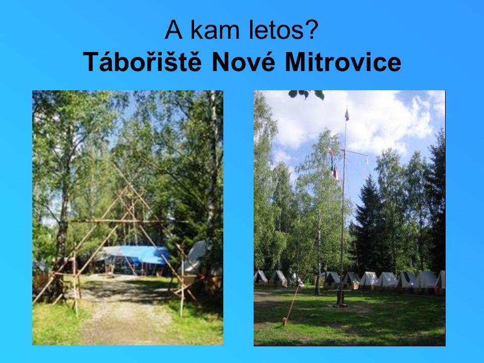 A kam letos? Tábořiště Nové Mitrovice