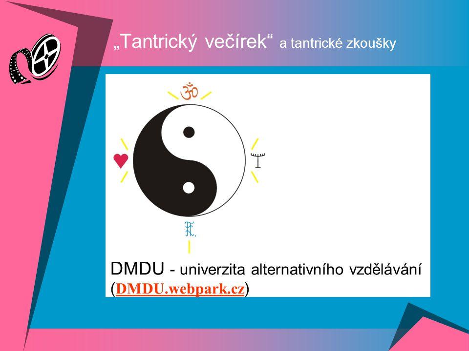 """DMDU - univerzita alternativního vzdělávání ( DMDU.webpark.cz ) DMDU.webpark.cz """"Tantrický večírek a tantrické zkoušky"""