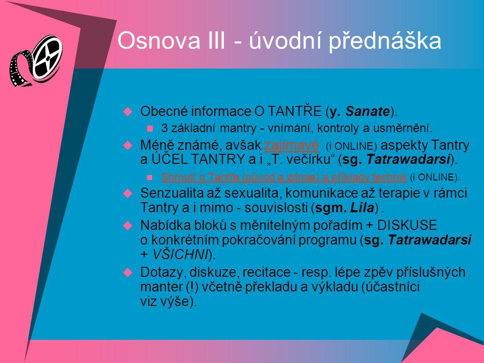Osnova III - úvodní přednáška  Obecné informace O TANTŘE (y.