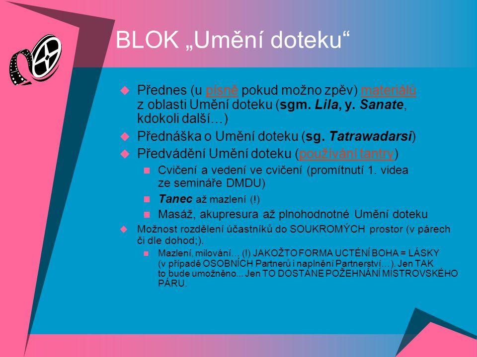 """BLOK """"Umění doteku  Přednes (u písně pokud možno zpěv) materiálů z oblasti Umění doteku (sgm."""