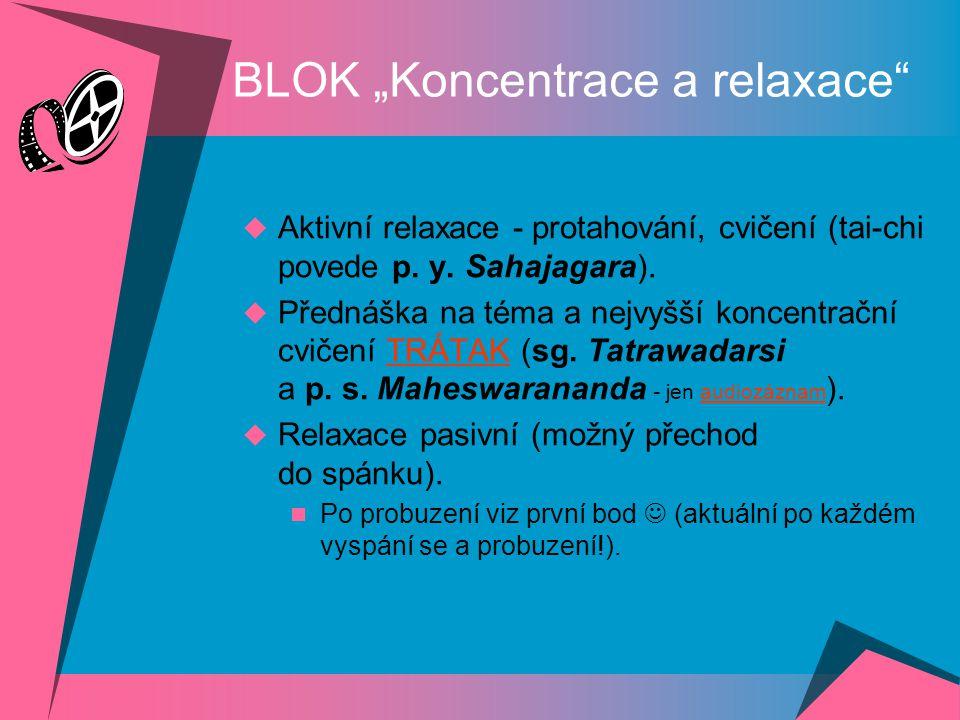 """BLOK """"Koncentrace a relaxace  Aktivní relaxace - protahování, cvičení (tai-chi povede p."""