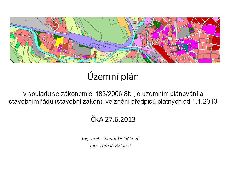 Územní plán v souladu se zákonem č. 183/2006 Sb., o územním plánování a stavebním řádu (stavební zákon), ve znění předpisů platných od 1.1.2013 ČKA 27