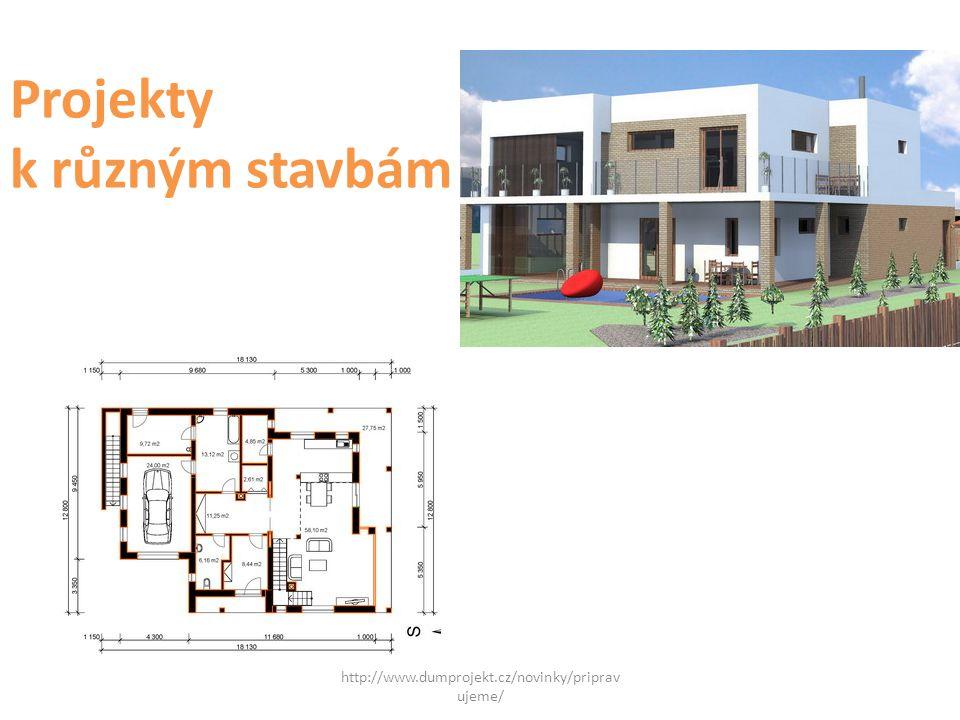 http://www.dumprojekt.cz/novinky/priprav ujeme/ Projekty k různým stavbám