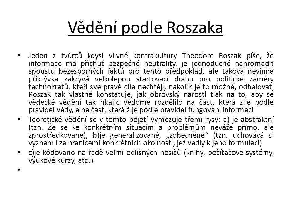Vědění podle Roszaka • Jeden z tvůrců kdysi vlivné kontrakultury Theodore Roszak píše, že informace má příchuť bezpečné neutrality, je jednoduché nahr