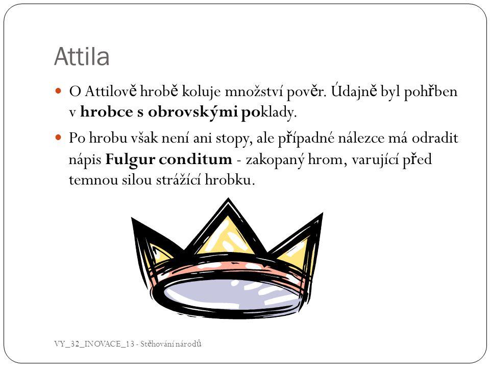 Trailer – film Attila  http://www.youtube.com/watch?v=wkhstwMG2QQ VY_32_INOVACE_13 - St ě hování národ ů