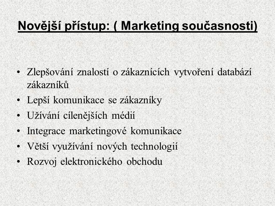 Závěr •Marketing je umění nacházet příležitosti, rozvíjet je a výnosně jich využívat.