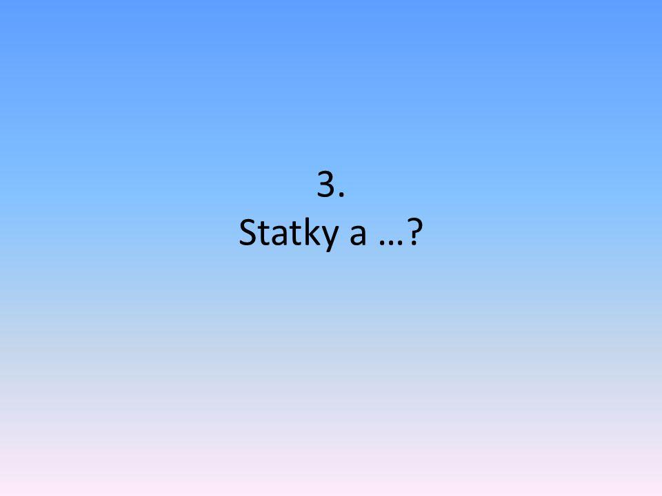 3. Statky a …