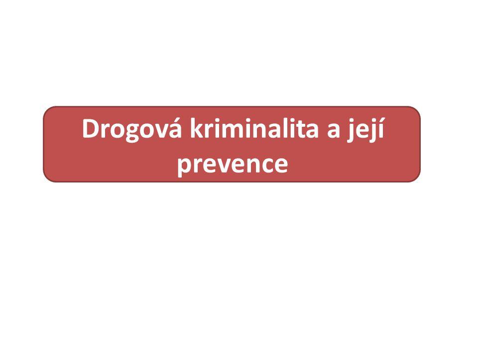 Drogová kriminalita a její prevence