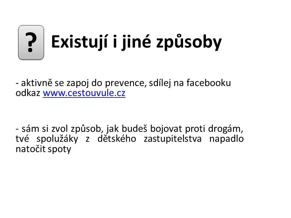 ? - aktivně se zapoj do prevence, sdílej na facebooku odkaz www.cestouvule.czwww.cestouvule.cz Existují i jiné způsoby - sám si zvol způsob, jak budeš