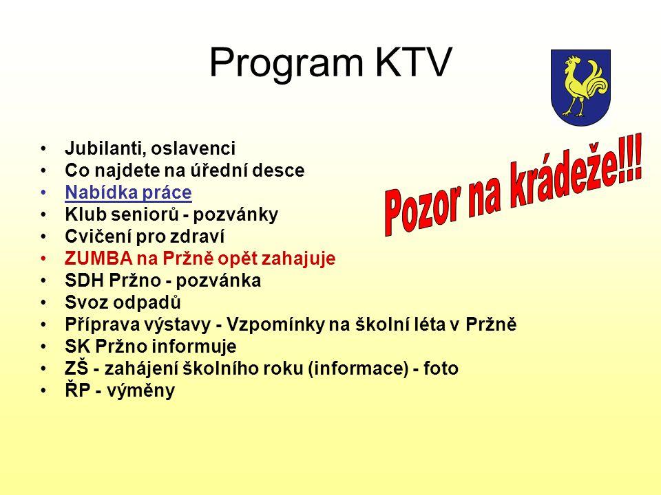 Program KTV •Jubilanti, oslavenci •Co najdete na úřední desce •Nabídka práce •Klub seniorů - pozvánky •Cvičení pro zdraví •ZUMBA na Pržně opět zahajuj