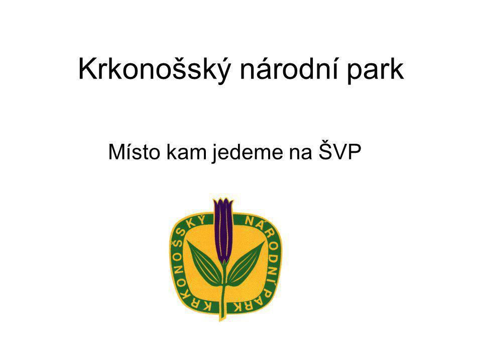 Krkonošský národní park Místo kam jedeme na ŠVP