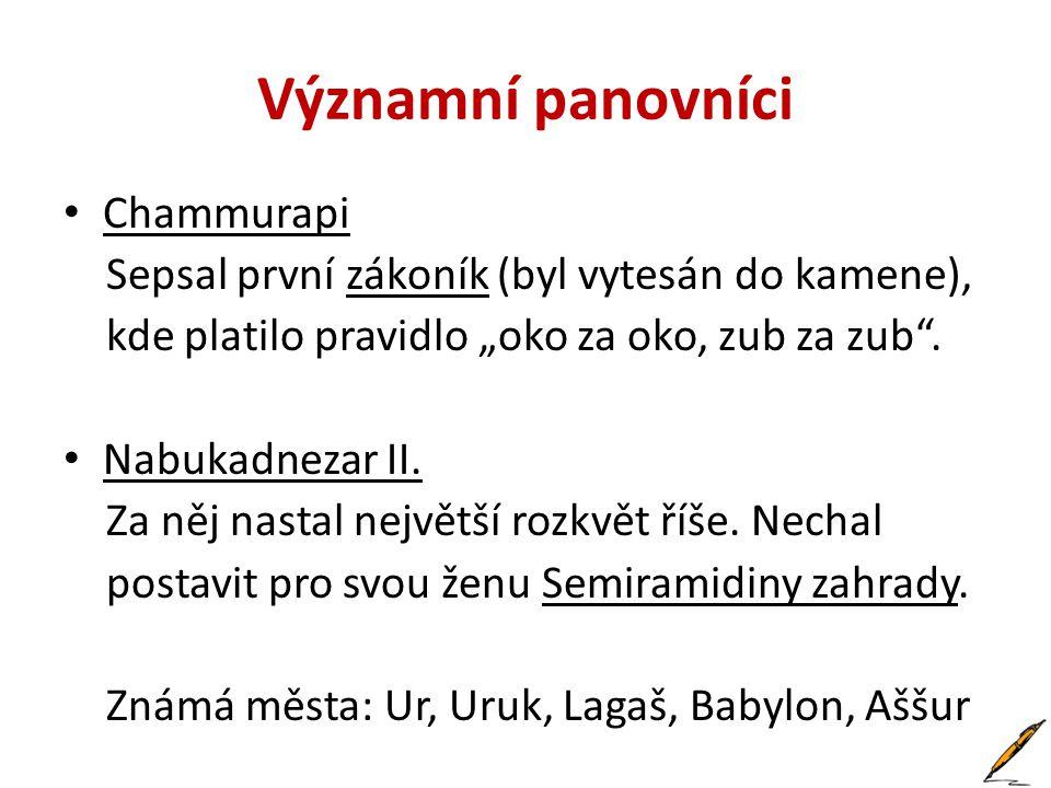 Zdroje http://upload.wikimedia.org/wikipedia/commons/9/93/Code-de-Hammurabi-2.jpghttp://upload.wikimedia.org/wikipedia/commons/9/93/Code-de-Hammurabi-2.jpg Chammurapiho zákoník (detail) RAMA.