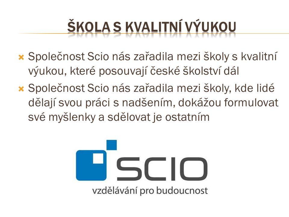  Společnost Scio nás zařadila mezi školy s kvalitní výukou, které posouvají české školství dál  Společnost Scio nás zařadila mezi školy, kde lidé dě