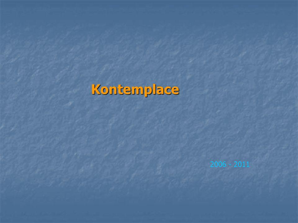 Kontemplace 2006 - 2011