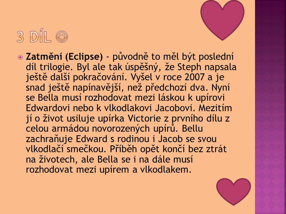  Zatmění (Eclipse) - původně to měl být poslední díl trilogie.