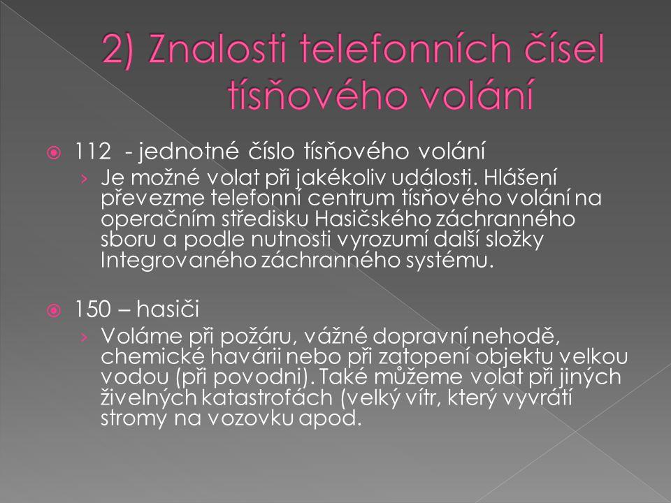  112 - jednotné číslo tísňového volání › Je možné volat při jakékoliv události.