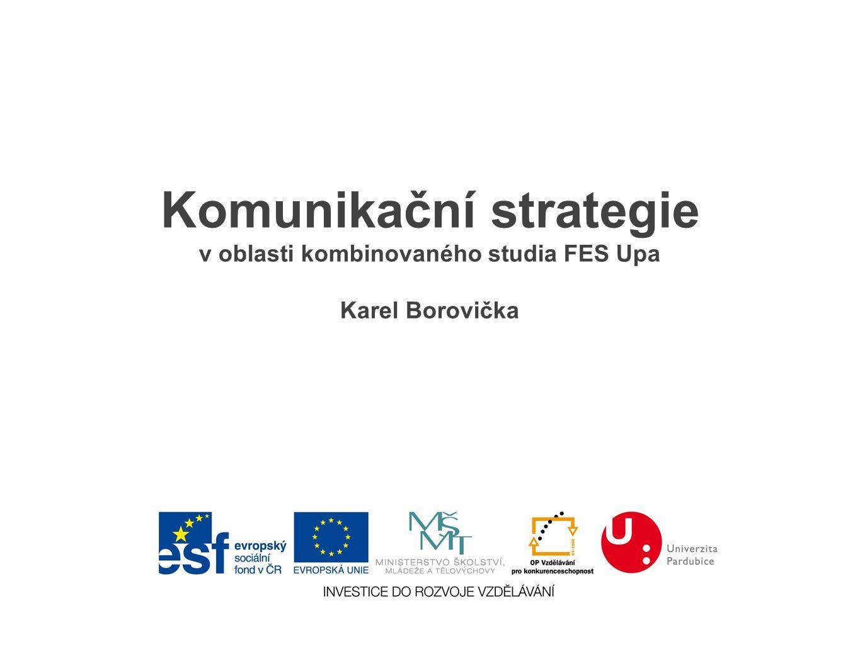 Komunikační strategie v oblasti kombinovaného studia FES Upa Karel Borovička