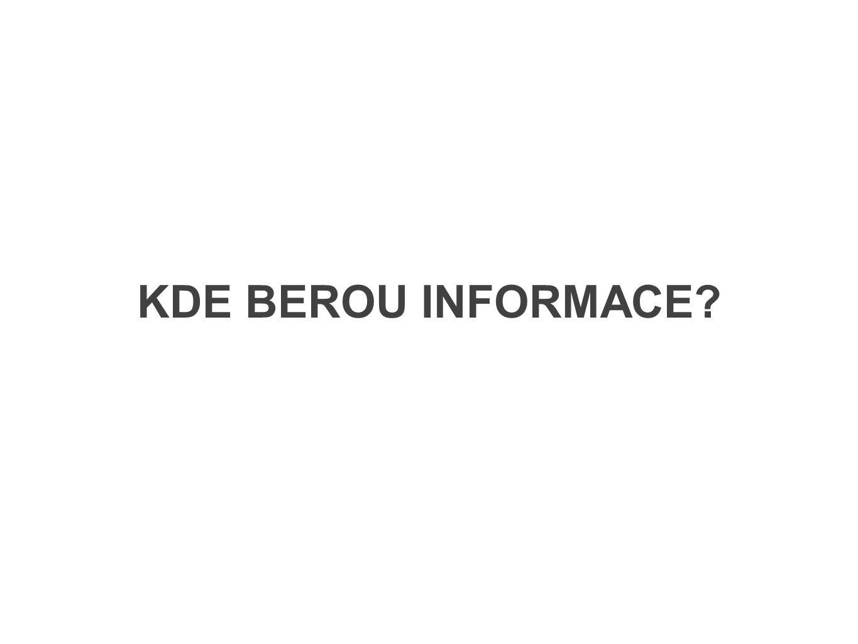 KDE BEROU INFORMACE?