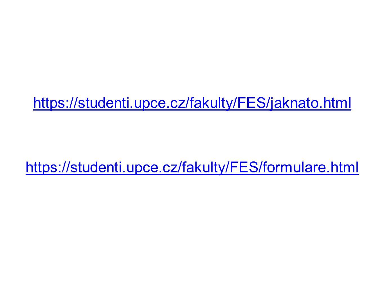 https://studenti.upce.cz/fakulty/FES/jaknato.html https://studenti.upce.cz/fakulty/FES/formulare.html