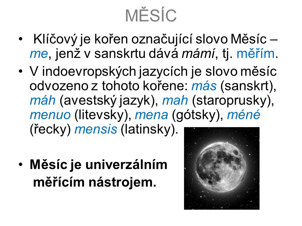 """LUNAČNÍ FÁZE •Měsíční fáze měří """"živý čas – čas spojený s biokosmickými skutečnostmi – déšť, příliv odliv, menstruace, setí…."""