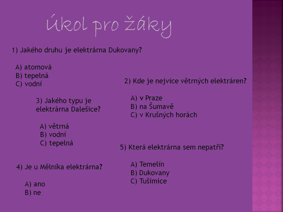 Řešení 1) Jakého druhu je elektrárna Dukovany.
