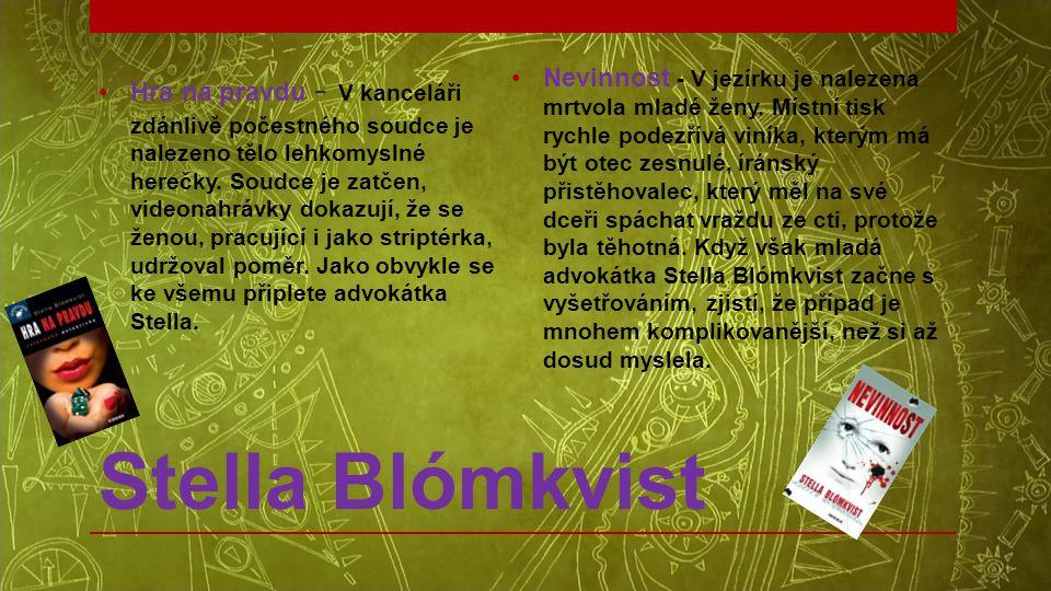 Stella Blómkvist •Hra na pravdu - V kanceláři zdánlivě počestného soudce je nalezeno tělo lehkomyslné herečky. Soudce je zatčen, videonahrávky dokazuj