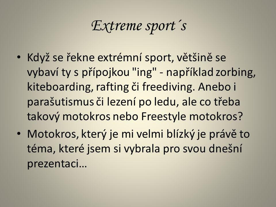 Extreme sport´s • Když se řekne extrémní sport, většině se vybaví ty s přípojkou