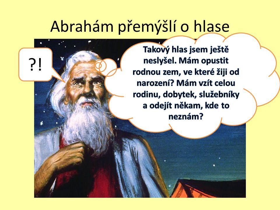 Abrahám přemýšlí o hlase ?!