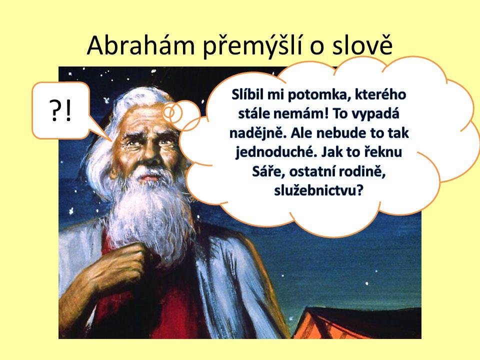 Abrahám přemýšlí o slově ?!