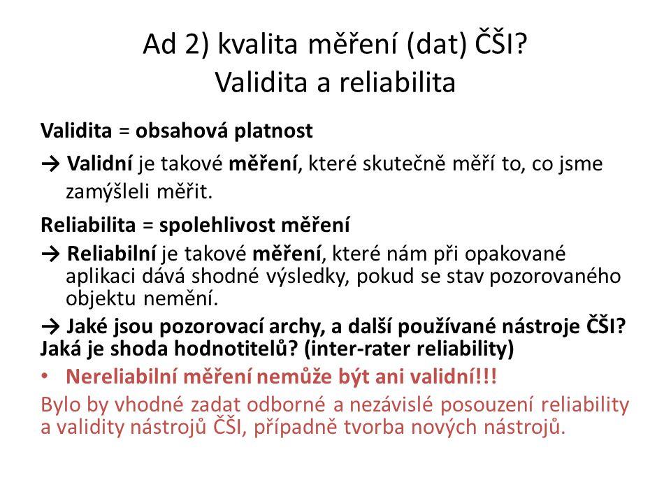 Ad 2) kvalita měření (dat) ČŠI.