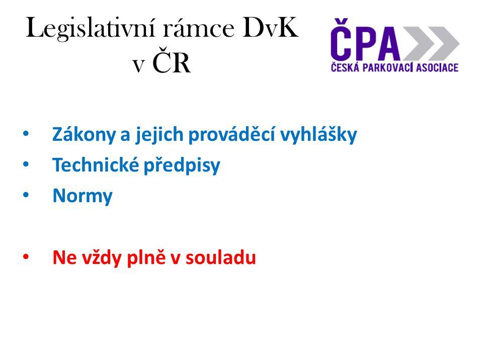 Legislativní rámce DvK v Č R • Zákony a jejich prováděcí vyhlášky • Technické předpisy • Normy • Ne vždy plně v souladu