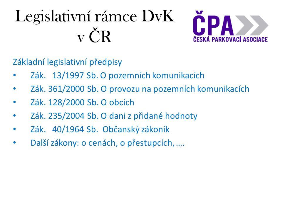 Legislativní rámce DvK v Č R Základní legislativní předpisy • Zák.