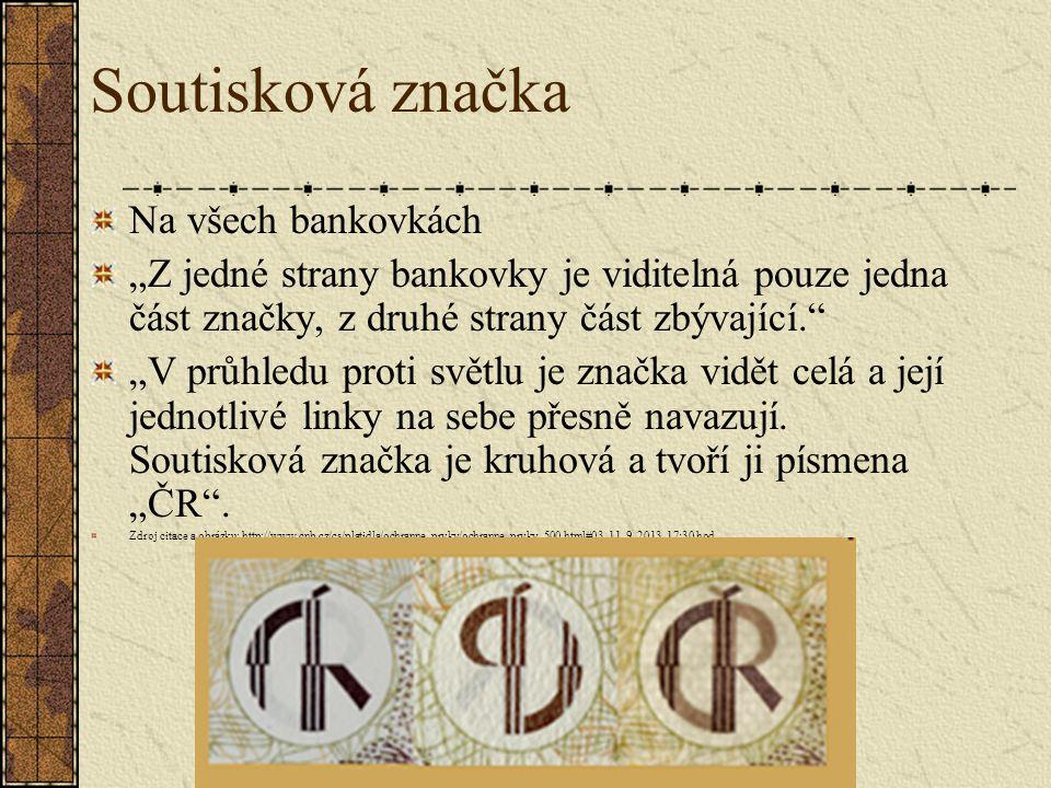 """Soutisková značka Na všech bankovkách """"Z jedné strany bankovky je viditelná pouze jedna část značky, z druhé strany část zbývající."""" """"V průhledu proti"""