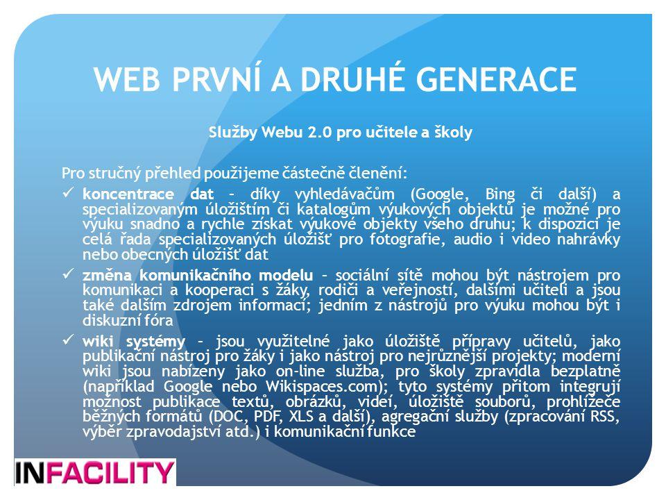 WEB PRVNÍ A DRUHÉ GENERACE Služby Webu 2.0 pro učitele a školy Pro stručný přehled použijeme částečně členění:  koncentrace dat – díky vyhledávačům (