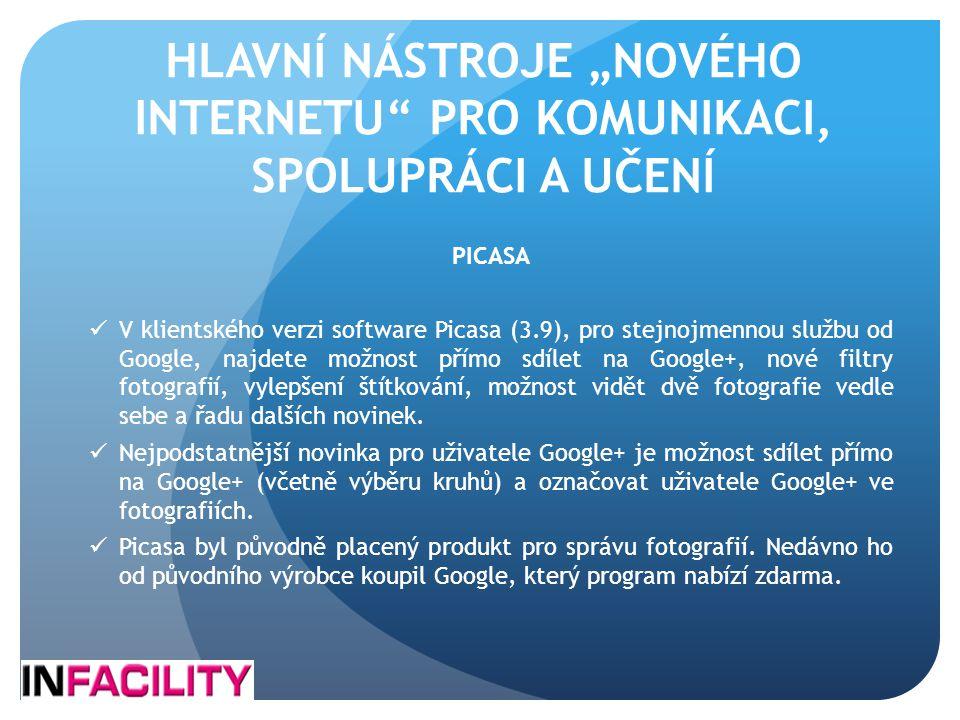 """HLAVNÍ NÁSTROJE """"NOVÉHO INTERNETU"""" PRO KOMUNIKACI, SPOLUPRÁCI A UČENÍ PICASA  V klientského verzi software Picasa (3.9), pro stejnojmennou službu od"""
