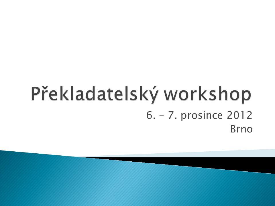 6. – 7. prosince 2012 Brno
