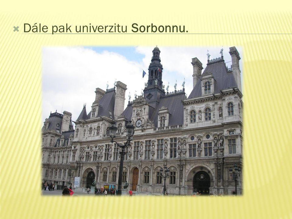  Dále pak univerzitu Sorbonnu.